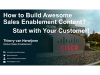 How to Build Awesome Sales Enablement Content? Start with Your Customer!
