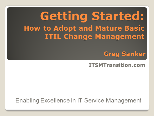 Getting Started: How to Implement and Mature Basic ITIL Change Management