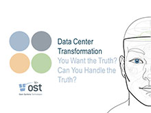 Data Center Transformation: You Want the Truth? Can You Handle the Truth?