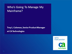 Who's Going to Manage My Mainframe?