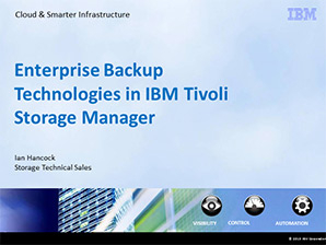 Enterprise Backup Technologies in IBM Tivoli Storage Manager