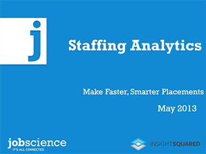 Staffing Analytics: Make Faster, Smarter Placements