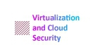 Virtualization and Cloud Security Community